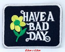 Have A Bad Day Patch Iron On Embroidered Patch Badge Floral Vintage#1083