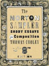 The Norton Sampler : Short Essays for Composition by Thomas Cooley (2013, Paperb