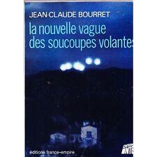 LA NOUVELLE VAGUE DES SOUCOUPES VOLANTES par Jean-Claude BOURRET Objet OVNI 1974