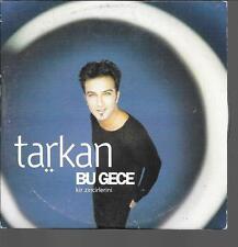 CD SINGLE 2 TITRES--TARKAN--BU GECE / UNUT BENI--1999