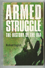 ARMED STRUGGLE THE HISTORY OF THE IRA by Richard English 2003 First Edition P/b