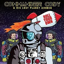 COMMANDER CODY/COMMANDER CODY AND HIS LOST PLANET AIRMEN - ROLL YOUR OWN NEW CD