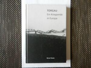 Torgau 1945 - Ein Kriegsende in Europa - 2. Weltkrieg