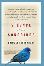 Silence of the Songbirds: How We Are Losing the World's Songbirds and -ExLibrary