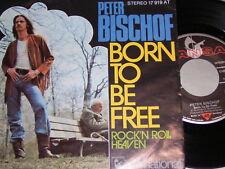 "7"" - Peter Bischof / Born to be Free - VG++ RAR"
