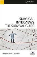 Surgical Interviews: The Survival Guide by Shelly Griffiths, Tom Fysh...