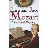 Christian Jacq - Mozart Le Grand magicien - 2006 - Broché