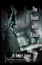 The Room with Views : The Will Traveller Chronicals by Robert James (2011,...