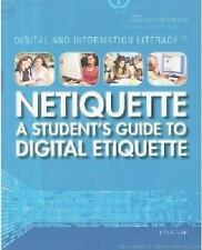 Netiquette: A Student's Guide to Digital Etiquette (Digital & Information Litera