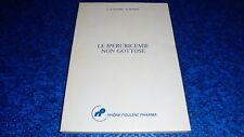 F.DI SILVERIO/M.MUSSINI:LE IPERURICEMIE NON GOTTOSE.RHONE PHARMA.1987 BUONISSIMO