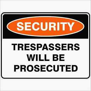 Security Signs -  TRESPASSERS WILL BE PROSECUTED