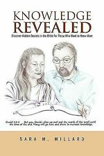 Knowledge Revealed : Discover Hidden Secrets in the Bible for Those Who Want...