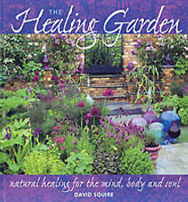 The Healing Garden: Natural Healing for the Mind, Body and Soul-ExLibrary
