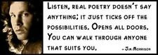 Wall Quote - JIM MORRISON - Listen, real poetry doesn't say anything; it just