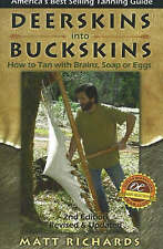 NEW Deerskins into Buckskins: How to Tan with Brains, Soap or Eggs; 2nd Edition