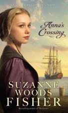 Anna's Crossing (An Amish Beginnings Novel), Fisher, Suzanne Woods, Good Conditi