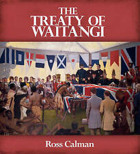 The Treaty of Waitangi by Ross Calman