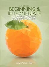 Beginning and Intermediate Algebra (6th Looseleaf Edition) by Elayn Martin-Gay