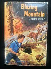 BLAZING MOUNTAIN Ferris Weddle   First Edition 1961 HCDJ  Adventure!