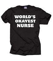 Gift For Nurse World's OKAYEST Nurse T-Shirt Funny RN T-Shirt