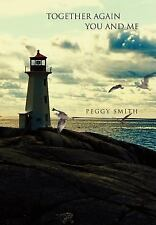 Together Again You and Me by Peggy Smith (2007, Hardcover)