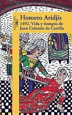 1492 : Vida y Tiempos de Juan Cabezón de Castilla by Homero Aridjis (2016,...