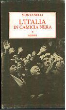 MONTANELLI INDRO L'ITALIA IN CAMICIA NERA RIZZOLI 1976 I° EDIZ. FASCISMO