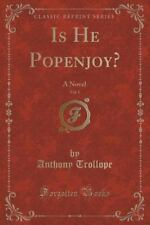 Is He Popenjoy?, Vol. 1 : A Novel (Classic Reprint) by Anthony Trollope...
