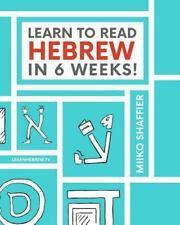 Learn to Read Hebrew in 6 Weeks by Miiko Shaffier (2016, Paperback)