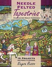 Needle Felted Tapestries : Design and Make Your Own Woolen Masterpieces by...