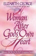A Woman after God's Own Heart : Following His Design for Becoming a Woman of Exc