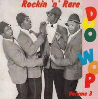 ROCKIN' 'n' RARE DOO WOP volume 3 CD - 1950s Rock 'n' Roll - R&B - doowop - NEW