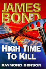 High Time to Kill by Raymond Benson (Hardback, 1999)