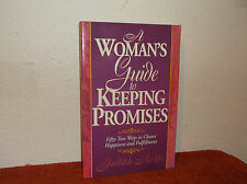 A Woman's Guide to Keeping Promises : Fifty-Two Ways to Choose Happiness and Ful