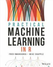 Practical Machine Learning in R by Fred Nwanganga 9781119591511   Brand New