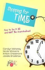 Shopping for Time : How to Do It All and Not Be Overwhelmed by Nicole Whitacre,