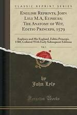 English Reprints, John Lyly M.A, Euphues; The Anatomy of Wit, Editio Princeps, 1