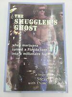 The Smuggler's Ghost *Steve Lamb 2010 Florida Marijuana