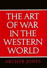 The Art of War in the Western World by Archer Jones (1987, Hardcover)