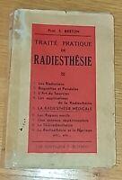 TRAITE PRATIQUE DE RADIESTHESIE S. Breton en 1940 Guerisseurs para-psychologie