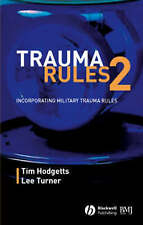Trauma Rules 2: Incorporating Military Trauma Rules by Hodgetts, Timothy J., Tu