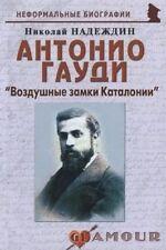 Nuevo libro ruso Nadezhdin Antonio Gaudi Biografía Historia Arquitectura español