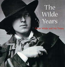 The Wilde Years: Oscar Wilde and His Times by Tomoko Sato, Lionel Lambourne (Hardback, 2001)