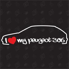 I Love My Peugeot 306 - Sticker Built 93-02, Shocker Car Sticker, Tuning Fan