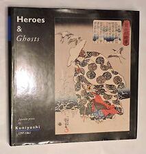Heroes & Ghosts Japanese prints by Kuniyoshi 1797-1861 R.Schaap  Hotei  1998