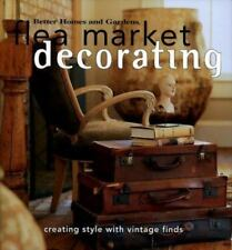 Flea Market Decorating: Creating Style with Vintage Finds Better Homes & Garden