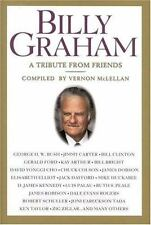 Billy Graham : A Tribute from Friends by Vernon McLellan (2002, Hardcover)