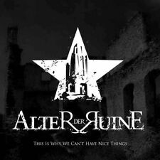 ALTER DER RUINE This Is Why We Can't Have Nice Things CD 2010