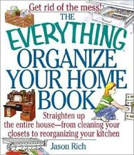 The Everything Organize Your Home Book: Straighten Up the Entire House, from