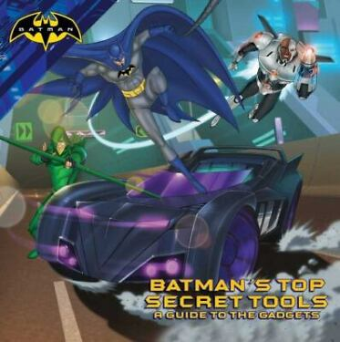 Batmans Top Secret Tools A Guide to the Gadgets by  Good Book